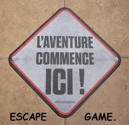 Escape Game , L aventure commence ici D